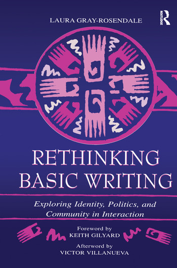 Rethinking Basic Writing Exploring Identity, Politics, and Community in interaction book cover