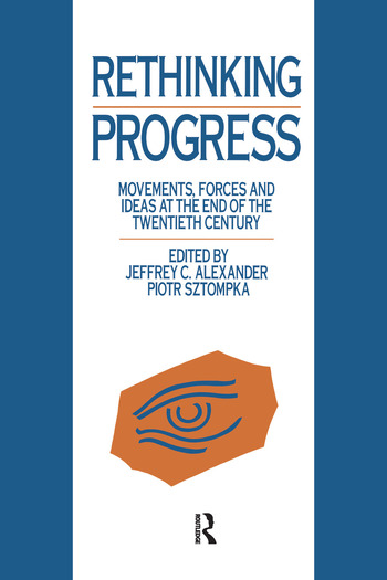 Rethinking Progress Movements, Forces, and Ideas at the End of the Twentieth Century book cover