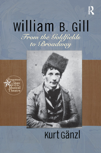William B. Gill From the Goldfields to Broadway book cover