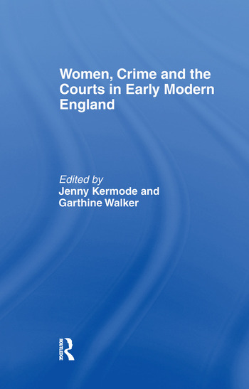 Women, Crime And The Courts In Early Modern England book cover