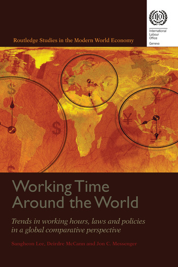 Working Time Around the World Trends in Working Hours, Laws, and Policies in a Global Comparative Perspective book cover