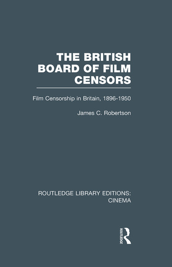 The British Board of Film Censors Film Censorship in Britain, 1896-1950 book cover
