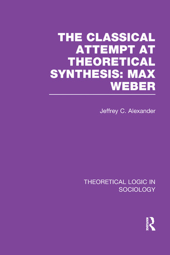 Classical Attempt at Theoretical Synthesis (Theoretical Logic in Sociology) Max Weber book cover