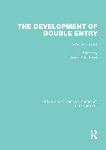 The Development of Double Entry (RLE Accounting) Selected Essays book cover