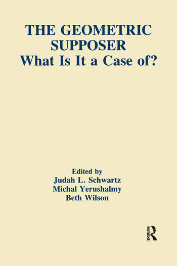 The Geometric Supposer What Is It A Case Of? book cover