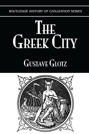 The Greek City 7 Its Institutions book cover