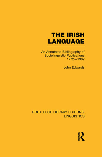 The Irish Language An Annotated Bibliography of Sociolinguistic Publications 1772-1982 book cover