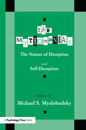 The Mythomanias The Nature of Deception and Self-deception book cover