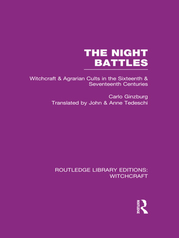 The Night Battles (RLE Witchcraft) Witchcraft and Agrarian Cults in the Sixteenth and Seventeenth Centuries book cover