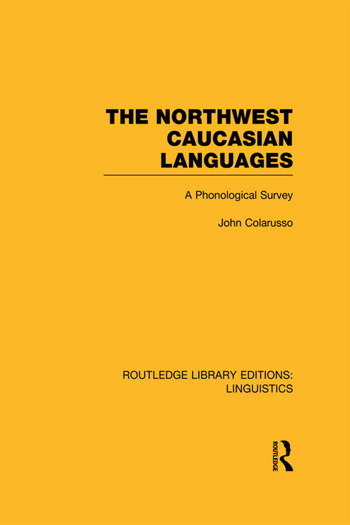 The Northwest Caucasian Languages A Phonological Survey book cover