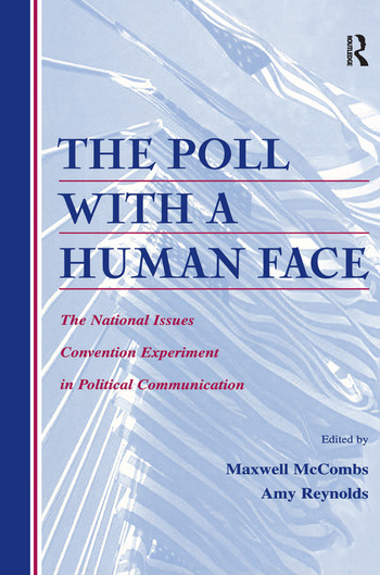 The Poll With A Human Face The National Issues Convention Experiment in Political Communication book cover