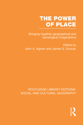 The Power of Place (RLE Social & Cultural Geography) Bringing Together Geographical and Sociological Imaginations book cover