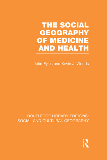 The Social Geography of Medicine and Health book cover