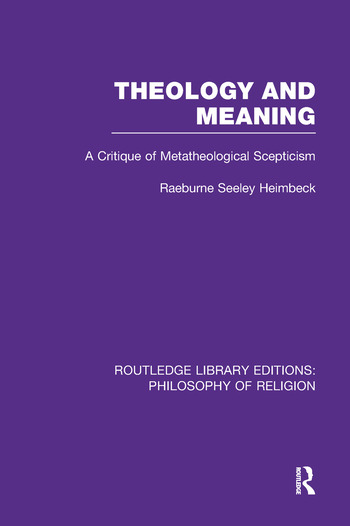 Theology and Meaning A Critique of Metatheological Scepticism book cover