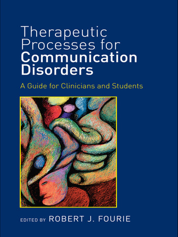 Therapeutic Processes for Communication Disorders A Guide for Clinicians and Students book cover