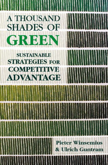 A Thousand Shades of Green Sustainable Strategies for Competitive Advantage book cover