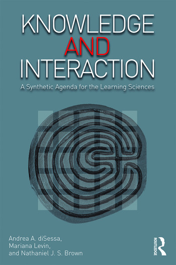 Knowledge and Interaction A Synthetic Agenda for the Learning Sciences book cover