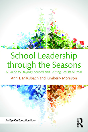School Leadership through the Seasons A Guide to Staying Focused and Getting Results All Year book cover