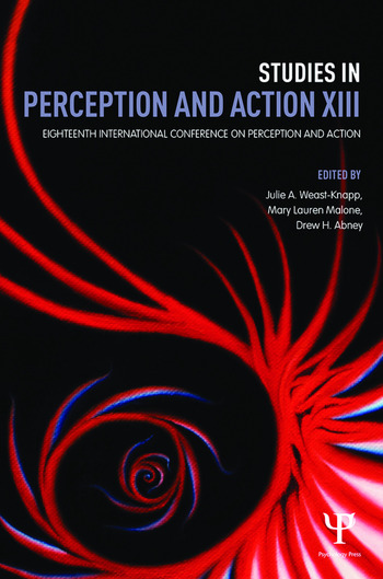 Studies in Perception and Action XIII Eighteenth International Conference on Perception and Action book cover