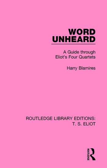 Word Unheard A Guide Through Eliot's Four Quartets book cover