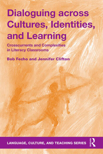 Dialoguing across Cultures, Identities, and Learning Crosscurrents and Complexities in Literacy Classrooms book cover