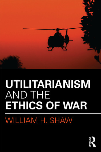 Utilitarianism and the Ethics of War book cover