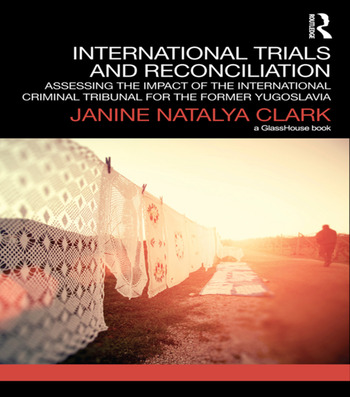 International Trials and Reconciliation Assessing the Impact of the International Criminal Tribunal for the Former Yugoslavia book cover