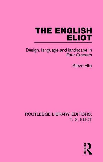 The English Eliot Design, Language and Landscape in Four Quartets book cover