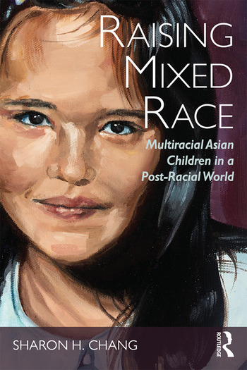 Raising Mixed Race Multiracial Asian Children in a Post-Racial World book cover