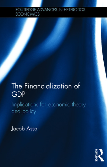 The Financialization of GDP Implications for economic theory and policy book cover