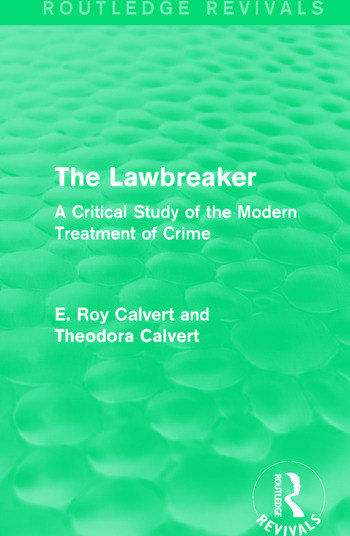 The Lawbreaker A Critical Study of the Modern Treatment of Crime book cover
