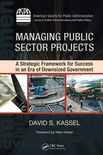 Managing Public Sector Projects A Strategic Framework for Success in an Era of Downsized Government book cover