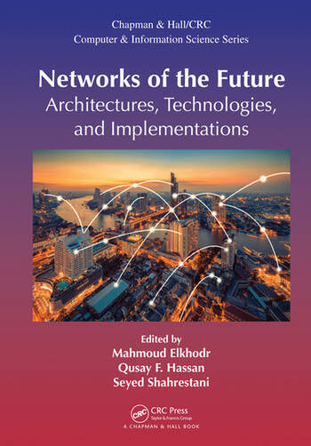 Networks of the Future: Architectures, Technologies, and Implementations