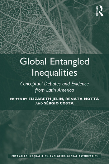 Global Entangled Inequalities Conceptual Debates and Evidence from Latin America book cover