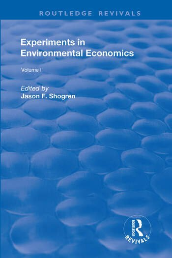 Experiments in Environmental Economics, Volumes I and II book cover