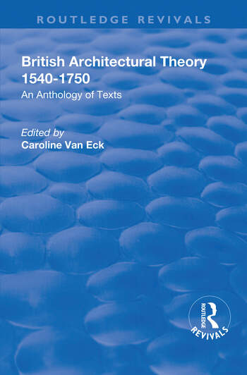 British Architectural Theory 1540-1750: An Anthology of Texts An Anthology of Texts book cover