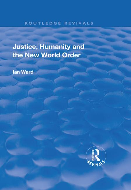 Justice, Humanity and the New World Order book cover
