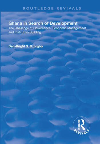 Ghana in Search of Development The Challenge of Governance, Economic Management and Institution Building book cover