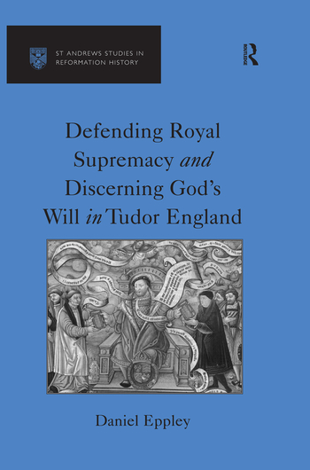 Defending Royal Supremacy and Discerning God's Will in Tudor England book cover