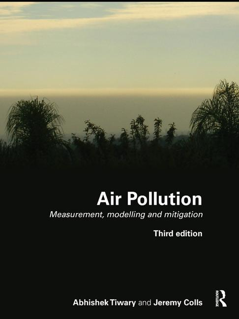 Air Pollution Measurement, Modelling and Mitigation, Third Edition book cover
