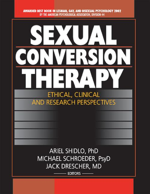 Sexual Conversion Therapy Ethical, Clinical and Research Perspectives book cover