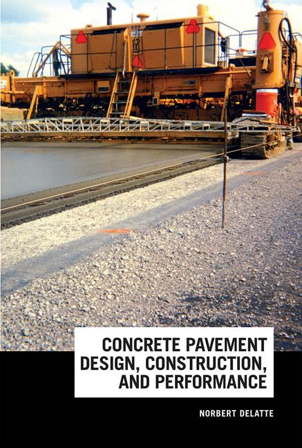 Concrete Pavement Design, Construction, and Performance book cover