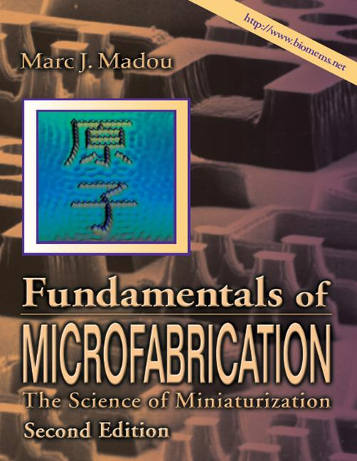 Fundamentals of Microfabrication The Science of Miniaturization, Second Edition book cover