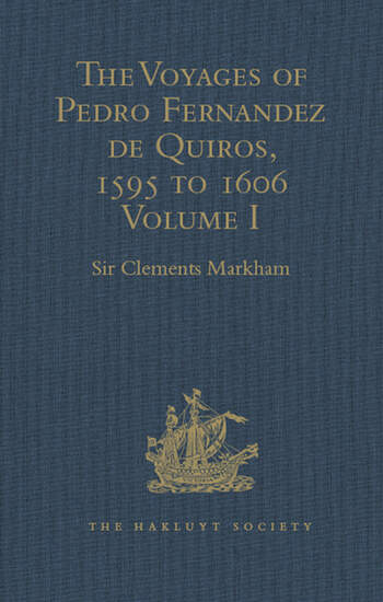 The Voyages of Pedro Fernandez de Quiros, 1595 to 1606 Volumes I-II book cover