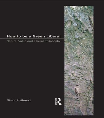 How to be a Green Liberal Nature, Value and Liberal Philosophy book cover
