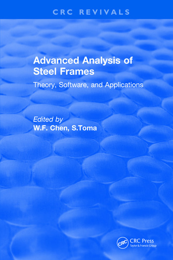 Advanced Analysis of Steel Frames Theory, Software, and Applications book cover