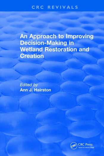 An Approach to Improving Decision-Making in Wetland Restoration and Creation book cover