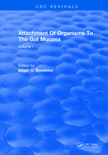 Attachment Of Organisms To The Gut Mucosa Volume I book cover