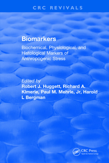 Biomarkers Biochemical, Physiological, and Histological Markers of Anthropogenic Stress book cover