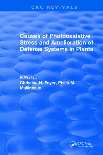 Causes of Photooxidative Stress and Amelioration of Defense Systems in Plants book cover